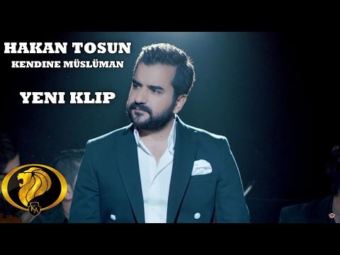 Kendine Müslüman - Hakan Tosun (Official Video) #2017