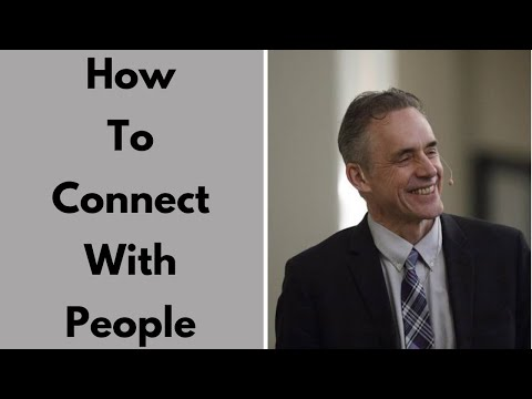 How To Connect With people | Jordan Peterson