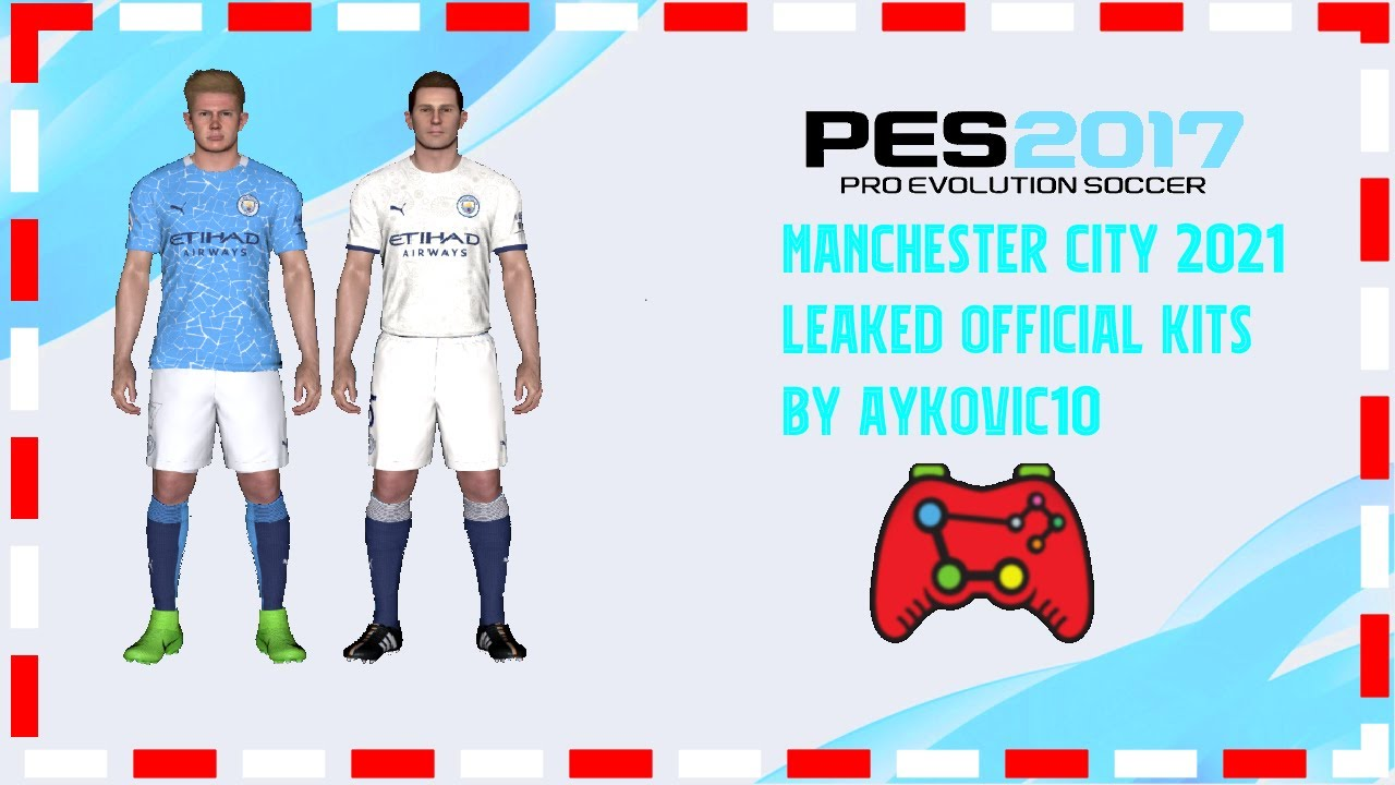 Pes 2017 Manchester City 2021 Leaked Official Kits By Aykovic10 Youtube