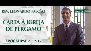 Carta à Igreja de Pérgamo | Rev. Leonardo Falcão | IPBV