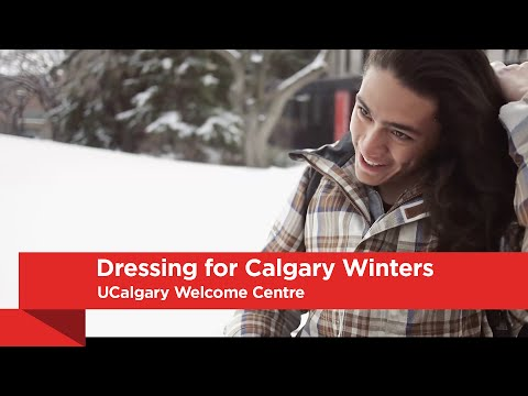UCalgary Welcome Centre: Dressing for Calgary Winters