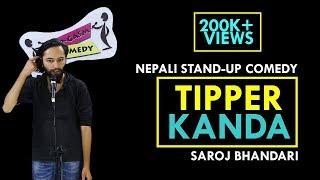 टिपर काण्ड  | Nepali Stand-up Comedy | Saroj Bhandari | Nep-Gasm Comedy