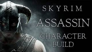 """Assassin"" : Skyrim Character Build & Class Setup"