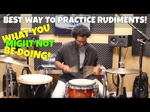 The BEST WAY To PRACTICE RUDIMENTS!  What You Might Not Be Doing
