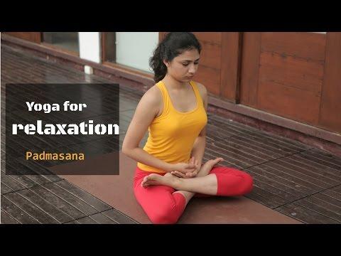Yoga for Relaxation - Padmasana | Yoga for health