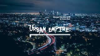 Urban Empire Mixtape February 2018 (Intro) Full version @Soundcloud