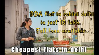 DDA LIG flat in rohini sector 34, delhi in just 10 lakh|Full loan available| Cheapest flats in delhi