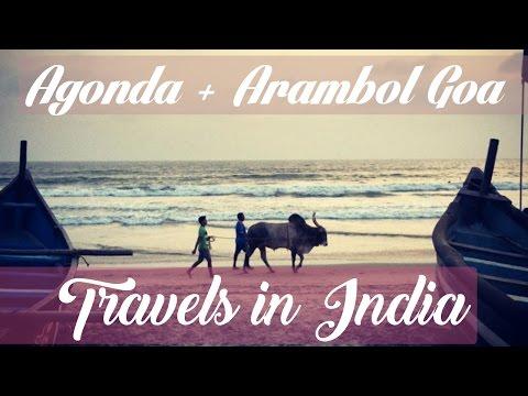 Agonda, Goa, India and Arambol Beach, India Travel Guide