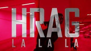 HRAG - LA LA LA / Official Music Video / Премьера клипа 2018