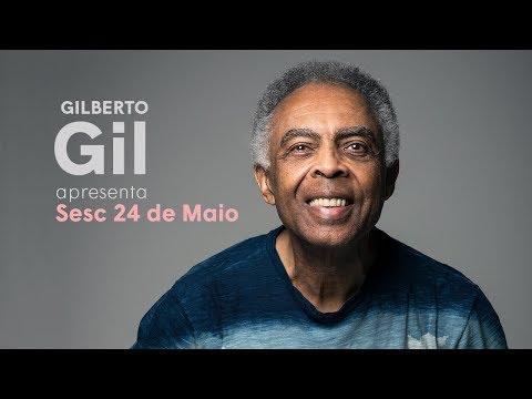 Gilberto Gil apresenta o Sesc 24 de Maio   exclusivo na internet