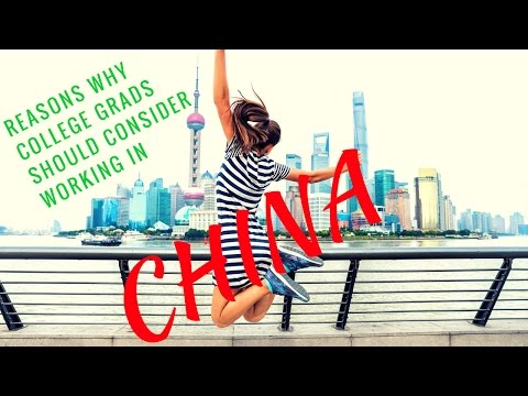 Why college grads should work in China
