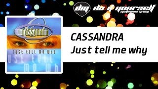 CASSANDRA - Just tell me why [Official]