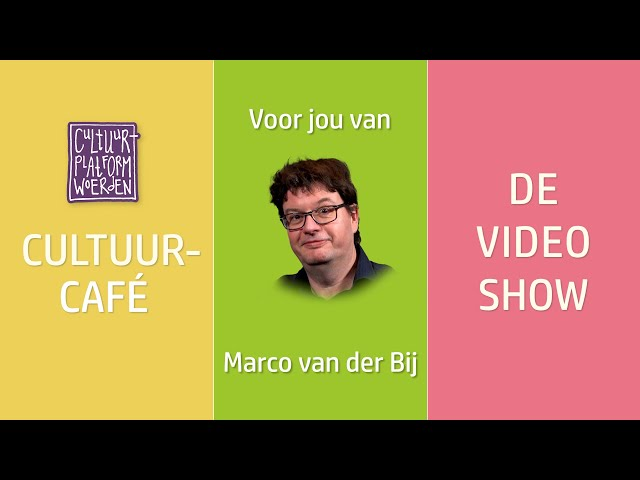afl.  10 - week 15 - Marco van der Bij - CULTUURCAFÉ - DE VIDEO SHOW