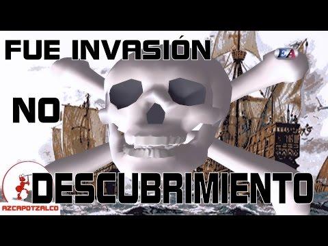 FUE INVASIÓN, NO DESCUBRIMIENTO DE AMÉRICA