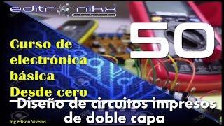 curso de electrónica básica desde cero  Basic electronics course(# 50 diseño impresos de doble capa)
