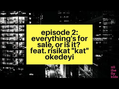 """Chaos & Culture Episode 2: Everything's for Sale, or Is It? feat. Risikat """"Kat"""" O"""