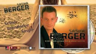 Sasha Berger - Schenk mir einmal noch dieses Gefühl (Trailer)