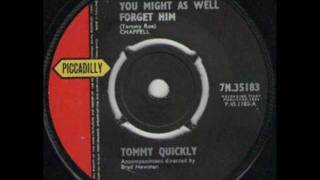 TOMMY QUICKLY - YOU MIGHT AS WELL FORGET HIM - PICCADILLY 7N.35 183.wmv