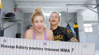 Dlaczego Kobiety powinny trenować MMA ?  Sporty walki ?