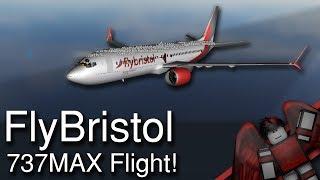 FlyBristol 737MAX Flight!   Roblox