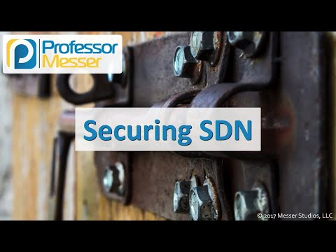Securing SDN - CompTIA Security+ SY0-501 - 3.2
