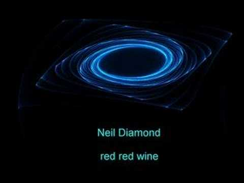neil diamond red red wine from YouTube · Duration:  2 minutes 42 seconds