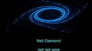 neil diamond red red wine