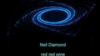 neil diamond red red wine