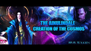 JRR Tolkien LOTR | Creation of the Cosmos | The Ainulindale