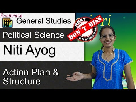 Niti Ayog (Non-Constitutional, Non-Statutory)-Objectives, Action Plan & Structure - IAS GS 2017