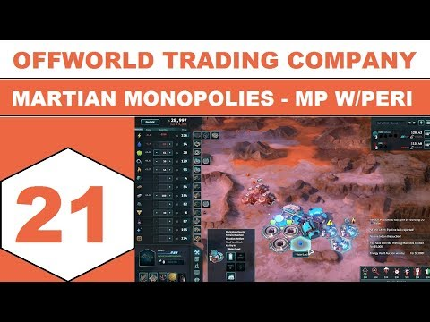 Let's Play Offworld Trading Company - Martian Monopolies - MP w/Peri - Episode 21