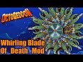 WHIRLING BLADE OF DEATH MOD  Octogeddon Modded  Spinning Saws + Bees  HOW CAN WE GO WRONG?