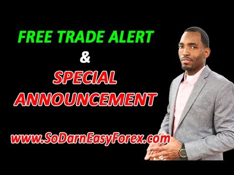 FREE Trade Alert and Special Announcement - So Darn Easy Forex