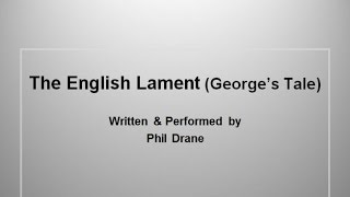 Watch Phil Drane The English Lament georges Tale video