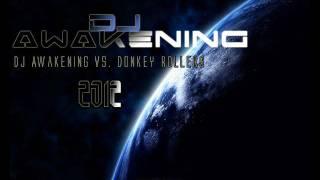 DJ Awakening VS. Donkey Rollers  -  2012