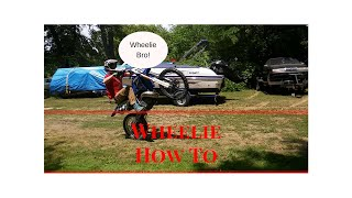 How to do Clutch up Wheelies on a Dirt Bike
