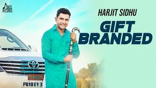 Gift Branded Harjit Sidhu Ft Parveen Dardi Mp3 Song Download