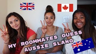 MY FOREIGN ROOMMATES GUESS AUSSIE SLANG   challenge