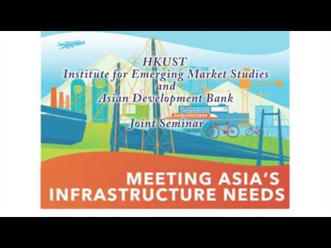 Meeting Asia's Infrastructure Needs - IEMS with Asian Develo
