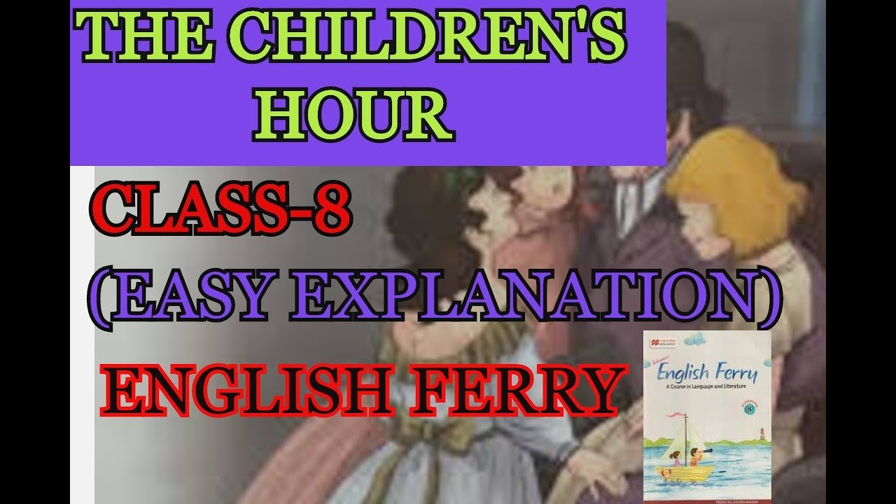 The Children S Hour Clas 8 English Ferry Poem Summary And Explanation Youtube Paraphrase Of