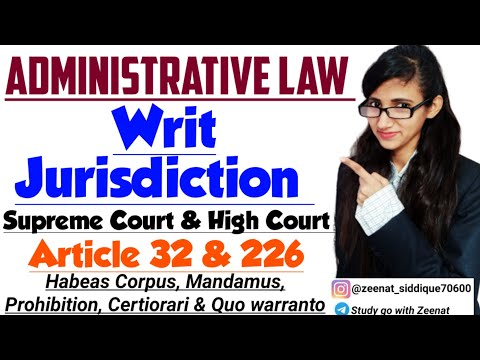 5 Writs in Indian Constitution | Writ Jurisdiction of High Court & Supreme Court | Article 226 & 32