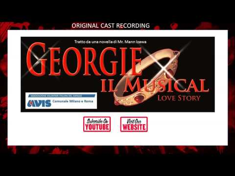 GEORGIE IL MUSICAL Cast Album - 03 L'Amore Estremo