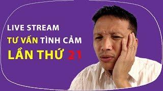 Live stream GỠ RỐI TƠ LÒNG ... THÒNG, số 21.