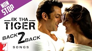 #Back2Back Songs : Ek Tha Tiger - Salman Khan | Katrina Kaif