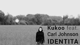 Kukoo feat. Carl Johnson (Větší Polovina)-Identita