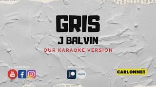 Gris - J Balvin (Karaoke)