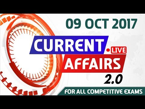 Current Affairs Live 2.0 | 09 Oct 2017 | करंट अफेयर्स लाइव 2.0 | All Competitive Exams