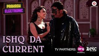 Ishq Da Current | Prakash Electronic | Hemant Pandey & Hrishitaa Bhatt | Labh Janjua