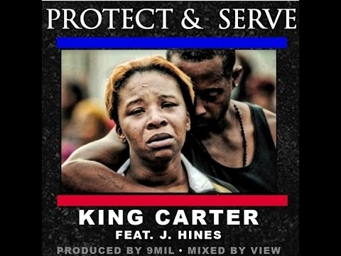 """PROTECT AND SERVE""  Official Video - KING CARTER FT. J.HINES (mike brown tribute)"