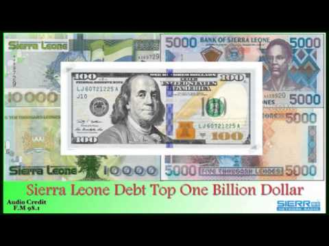 Sierra Leone Debt Top One Billion dollar